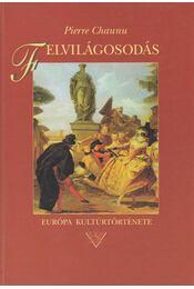 Felvilágosodás - Pierre Chaunu - Régikönyvek