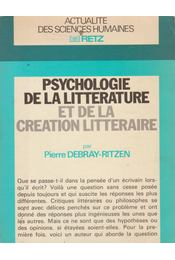 Psychologie de la litterature et de le creation litteraire - Pierre Debray-Ritzen - Régikönyvek