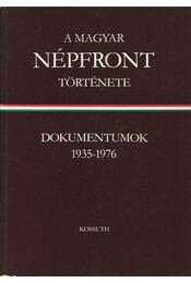 A magyar népfront története I-II. kötet - Pintér István, Szabó Éva, Feles Györgyné - Régikönyvek