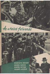 Az utolsó felvonás - Pintér István, Szabó László, Horváth József, Nemes János - Régikönyvek