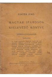 Magyar iparosok nyelvvédő könyve I. - Pintér Jenő - Régikönyvek
