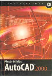 AutoCAD 2000 - Pintér Miklós - Régikönyvek