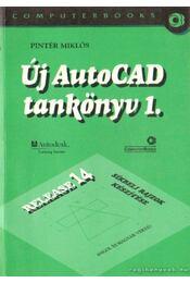 Új AutoCAD tankönyv 1. - Pintér Miklós - Régikönyvek