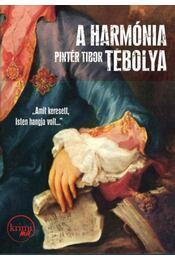 A harmónia tébolya - Pintér Tibor - Régikönyvek