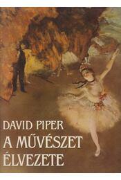 A művészet élvezete - Piper, David - Régikönyvek