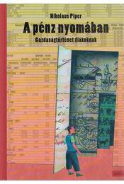 A pénz nyomában - PIPER, NIKOLAUS - Régikönyvek