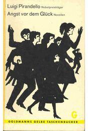 Angst vor dem Glück - Pirandello, Luigi - Régikönyvek