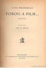Forog a film... - Pirandello, Luigi - Régikönyvek