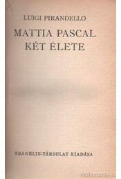 Mattia Pascal két élete - Pirandello, Luigi - Régikönyvek