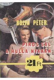 Piros sál a hulla nyakán - Bólya Péter - Régikönyvek