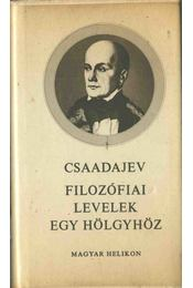 Filozófiai levelek egy hölgyhöz / Egy őrült magamentése - Pjotr Jakovlevics Csaadajev - Régikönyvek