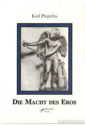 Die Macht des Eros (dedikált) - Plepelits, Karl - Régikönyvek