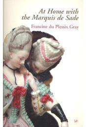 At Home with the Marquise de Sade - PLESSIX GRAY, FRANCINE du - Régikönyvek