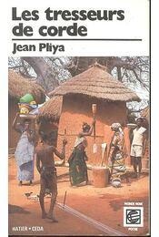 Les tresseurs de corde - PLIYA, JEAN - Régikönyvek
