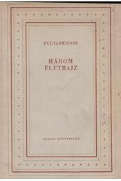Három életrajz - Plutarkhosz - Régikönyvek
