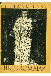 Híres rómaiak - Plutarkhosz - Régikönyvek