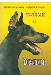 Barátunk a dobermann - Polgár József, Ferencz Csaba - Régikönyvek