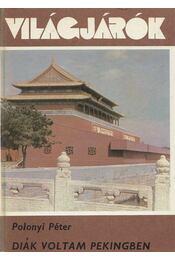 Diák voltam Pekingben - Polonyi Péter - Régikönyvek
