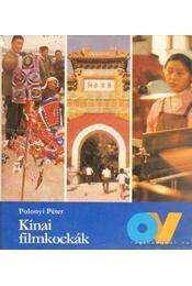 Kínai filmkockák - Polonyi Péter - Régikönyvek