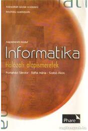Informatika - Hálózati alapismeretek - Pomaházi Sándor, Raffai Mária, Szabó Ákos - Régikönyvek