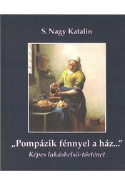 ''Pompázik fénnyel a ház...'' (dedikált) - S. Nagy Katalin - Régikönyvek