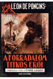 A forradalom titkos erői - Poncins, Leon De - Régikönyvek