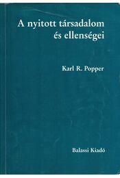 A nyitott társadalom és ellenségei - Popper, Karl R. - Régikönyvek