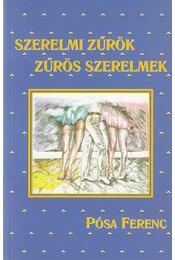 Szerelmi zűrök, zűrös szerelmek - Pósa Ferenc - Régikönyvek