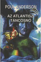 Az atlantiszi táncosnő - Poul Anderson - Régikönyvek