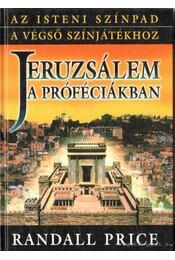 Jeruzsálem a próféciákban - Price, Randall - Régikönyvek