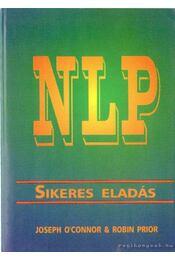 Sikeres eladás - NLP - Prior, Robin, Joseph O'Connor - Régikönyvek