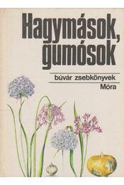Hagymások, gumósok - Priszter Szaniszló - Régikönyvek