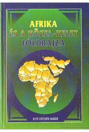 Afrika és a Közel-Kelet földrajza - Probáld Ferenc - Régikönyvek