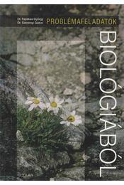 Problémafeladatok biológiából - Dr. Fazekas György, Dr. Szerényi Gábor - Régikönyvek