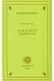 A mai élet erkölcse - Prohászka Lajos - Régikönyvek