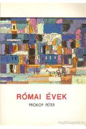 Római évek - Prokop Péter - Régikönyvek
