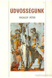 Üdvösségünk - Prokop Péter - Régikönyvek