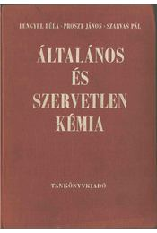 Általános és szervetlen kémia - Proszt János, Lengyel Béla, Szarvas Pál - Régikönyvek