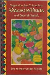 Vegetarian Spa Cuisine - Puerta, Rancho La, Szekely, Deborah - Régikönyvek