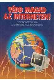 Védd magad az interneten! - Pulai András, Tóth Péter, Sziklássy Fábián - Régikönyvek