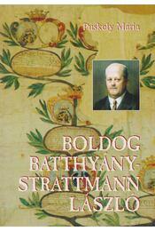 Boldog Batthyány-Strattmann László - Puskely Mária - Régikönyvek