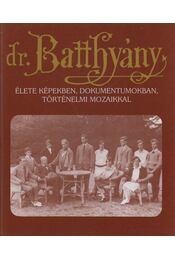 Dr. Batthyány-Strattmann László élete (aláírt) - Puskely Mária - Régikönyvek