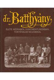 Dr. Batthyány-Strattmann László élete - Puskely Mária - Régikönyvek