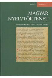 Magyar nyelvtörténet - Pusztai Ferenc (szerk.), Kiss Jenő - Régikönyvek