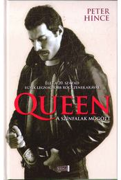 Queen a színfalak mögött - Peter Hince - Régikönyvek