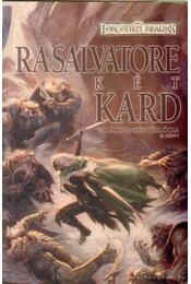 Két kard - R.A. Salvatore - Régikönyvek