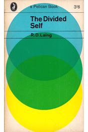 The Devided Self: An Existential Study in Sanity and Madness - R. D. Laing - Régikönyvek