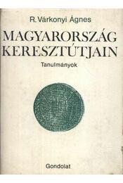 Magyarország keresztútjain - R. Várkonyi Ágnes - Régikönyvek