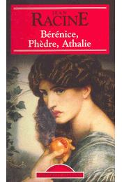 Bérénice, Phédre, Athalie - Racine, Jean - Régikönyvek