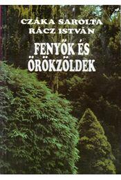 Fenyők és örökzöldek - Rácz István, Czáka Sarolta - Régikönyvek